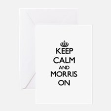 Keep Calm and Morris ON Greeting Cards