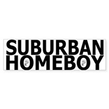 Suburban Homeboy Bumper Bumper Sticker