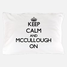 Keep Calm and Mccullough ON Pillow Case