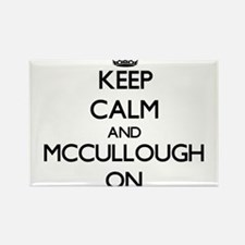 Keep Calm and Mccullough ON Magnets