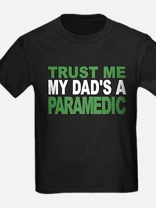 Trust Me My Dads A Paramedic T-Shirt
