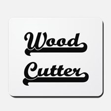 Wood Cutter Artistic Job Design Mousepad