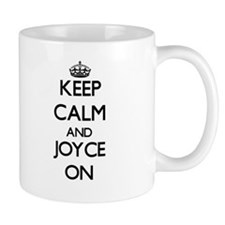 Keep Calm and Joyce ON Mugs