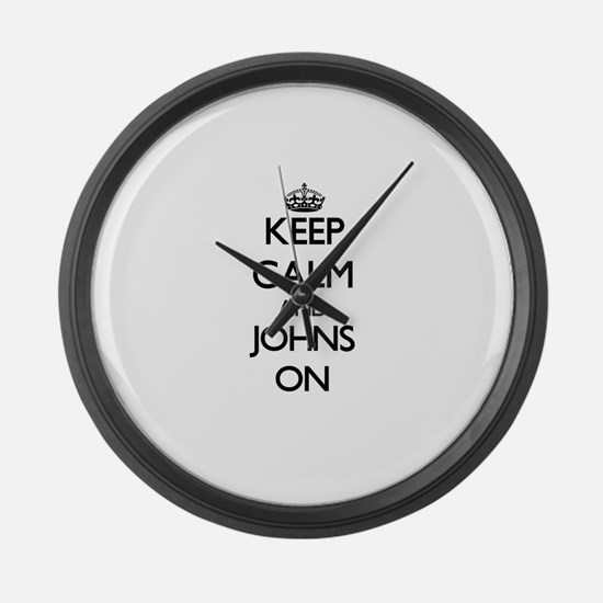 Keep Calm and Johns ON Large Wall Clock