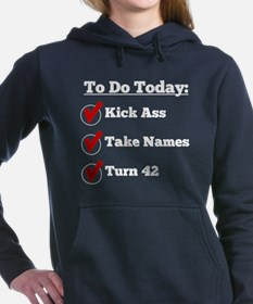 Kick Ass Take Names Turn 42 Women's Hooded Sweatsh