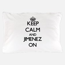 Keep Calm and Jimenez ON Pillow Case