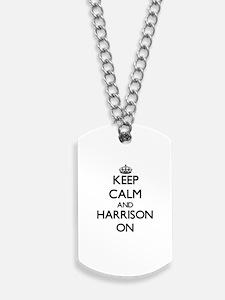 Keep Calm and Harrison ON Dog Tags