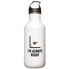 I'm Always Right Water Bottle