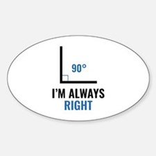 I'm Always Right Sticker (Oval)