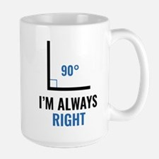 I'm Always Right Mug