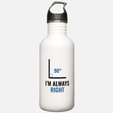 I'm Always Right Sports Water Bottle