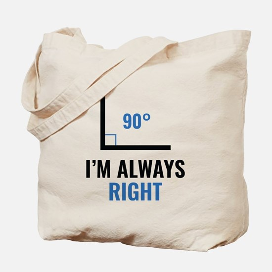I'm Always Right Tote Bag