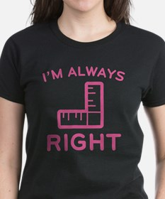 I'm Always Right Tee