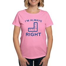I'm Always Right Tee