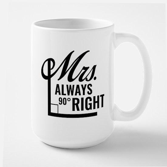 Mrs. Always Right Large Mug