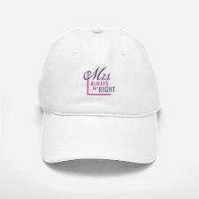 Mrs. Always Right Baseball Baseball Cap