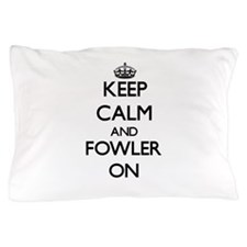Keep Calm and Fowler ON Pillow Case