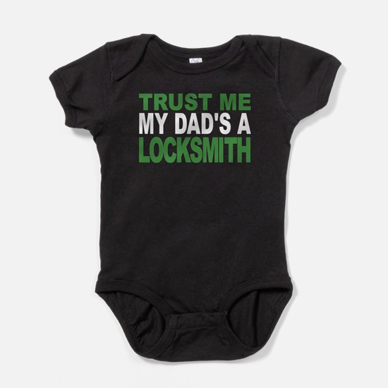 Trust Me My Dads A Locksmith Baby Bodysuit