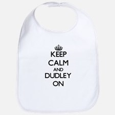 Keep Calm and Dudley ON Bib