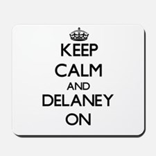 Keep Calm and Delaney ON Mousepad