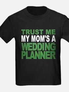 Trust Me My Moms A Wedding Planner T-Shirt