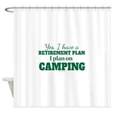 Camping Retirement Plan Shower Curtain