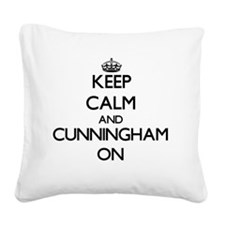 Keep Calm and Cunningham ON Square Canvas Pillow