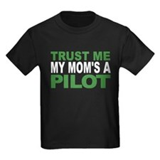 Trust Me My Moms A Pilot T-Shirt