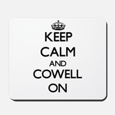 Keep Calm and Cowell ON Mousepad