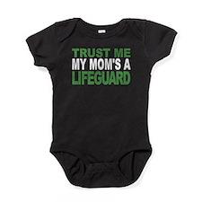 Trust Me My Moms A Lifeguard Baby Bodysuit