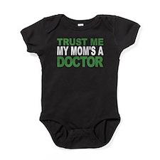 Trust Me My Moms A Doctor Baby Bodysuit