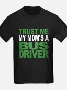 Trust Me My Moms A Bus Driver T-Shirt