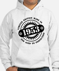 LIMITED EDITION MADE IN 1953 Hoodie