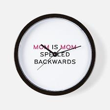 Mom Is Mom Spelled Backwards Wall Clock