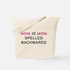 Mom Is Mom Spelled Backwards Tote Bag
