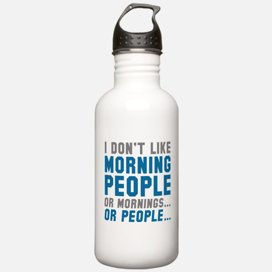I Don't Like Morning People Water Bottle