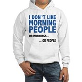 I dont like morning people womens Hooded Sweatshirt