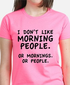 I Don't Like Morning People Tee