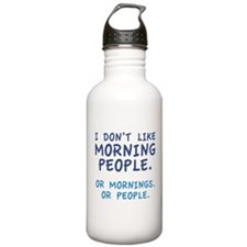 I Don't Like Morning People Water Bottle