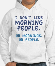 I Don't Like Morning People Hoodie