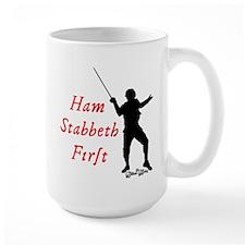 Ham Stabbeth First (classic) Mugs