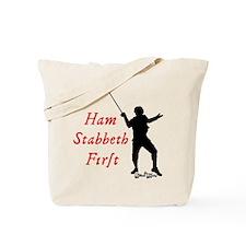 Ham Stabbeth First (classic) Tote Bag