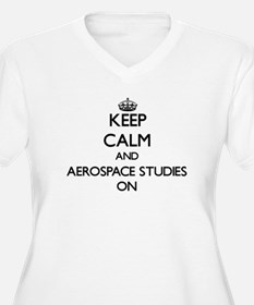 Keep Calm and Aerospace Studies Plus Size T-Shirt