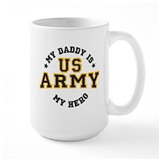 My Daddy is my U.S. Army Hero Mugs