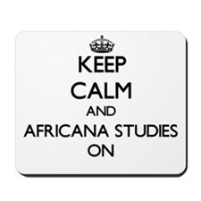 Keep Calm and Africana Studies ON Mousepad