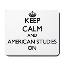 Keep Calm and American Studies ON Mousepad