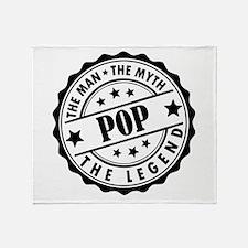 Pop - The Man The Myth The Legend Throw Blanket