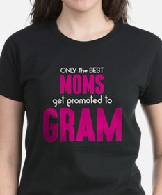 BEST MOMS GET PROMOTED TO GRAM T-Shirt