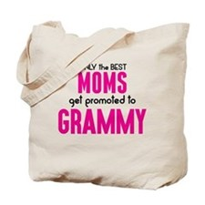 BEST MOMS GET PROMOTED TO GRAMMY Tote Bag