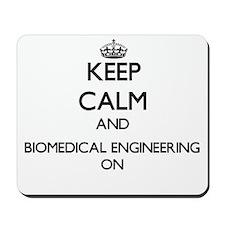 Keep Calm and Biomedical Engineering ON Mousepad